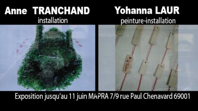YOHANNA LAUR & ANNE TRANCHAND INSTALLATION à la MAPRA jusqu'au 11 juin