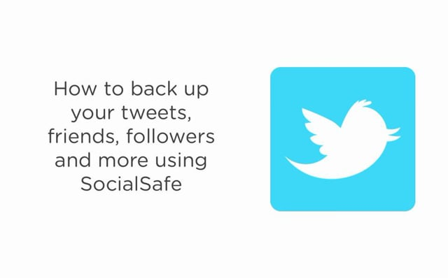 How to back up your tweets, friends, followers and more using SocialSafe
