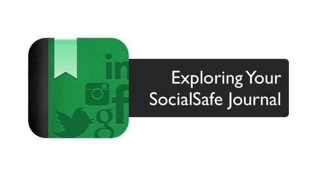 Exploring your SocialSafe Journal