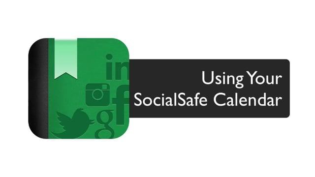 Using your SocialSafe Calendar