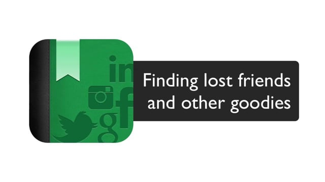 Finding lost friends and other network specific goodies