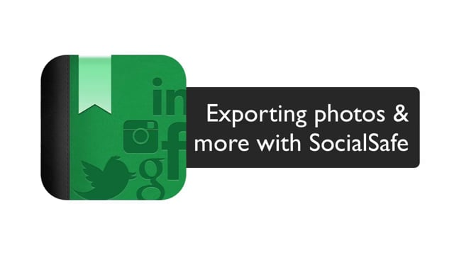 Export photos and more using your SocialSafe