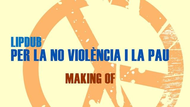 Making of Lipdub per la no violència i La Pau
