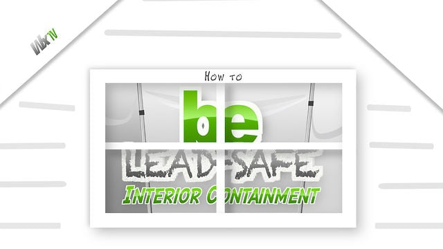 How To Be Lead-Safe: Interior Containment