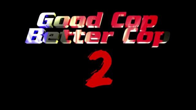 GOOD COP, BETTER COP 2  - TRAILER