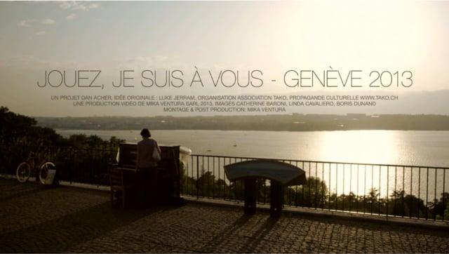 Jouez, je suis à vous - Genève 2013