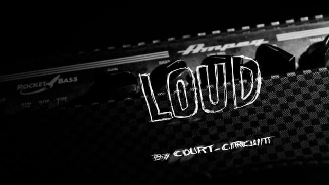 LOUD by Court-Circuit