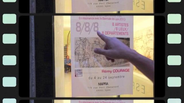 8/8/8 REMY COURAGE à la MAPRA en Résonance avec la Biennale de Lyon