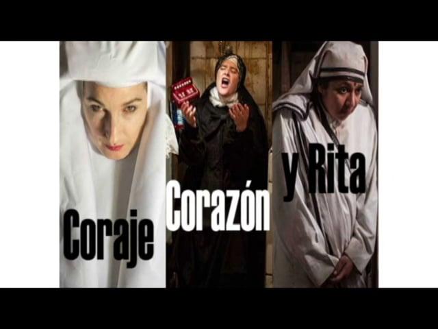 CORAJE, CORAZON Y RITA