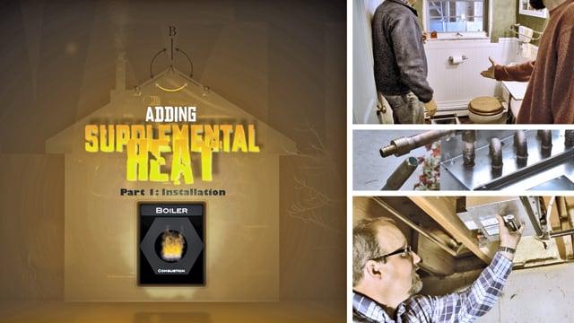 Adding Supplemental Heat – Part 1: Installation