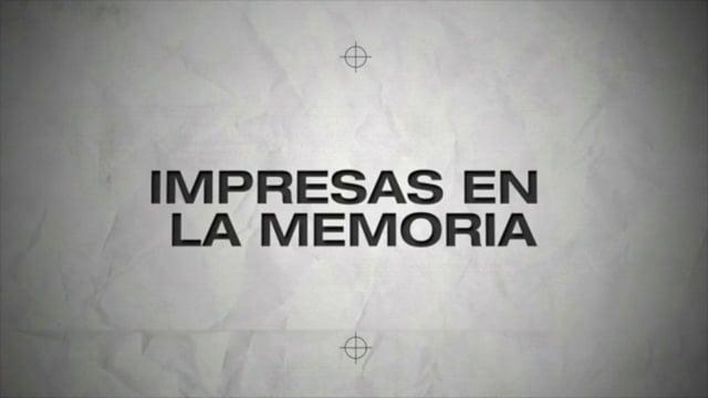 IMPRESAS EN LA MEMORIA / Videoblog