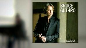 Bruce Guthro TV ad - Beautiful Life