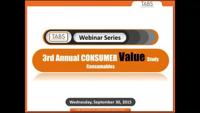 TABS 3rd Annual Consumer Value Study on Consumables Webinar (09/30/2015)