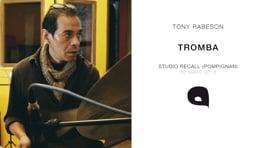 2015 - Tony Rabeson / TROMBA / Studio Recall