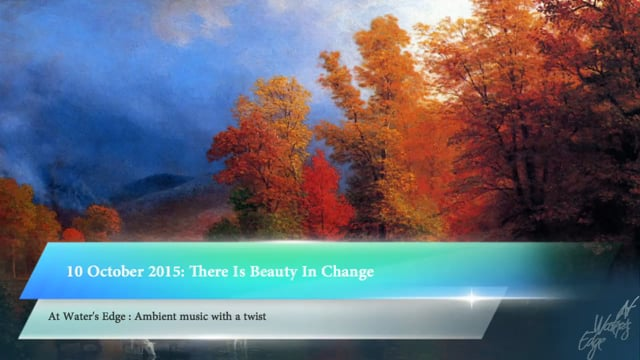 At Water's Edge, 10 October 2015: There Is Beauty In Change