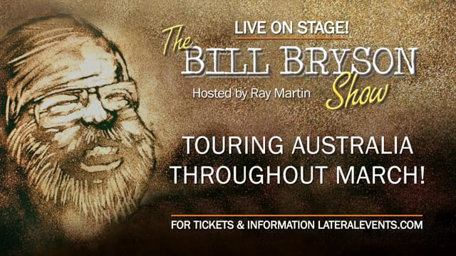 Bill Bryson – Many a True Word - Live on Stage