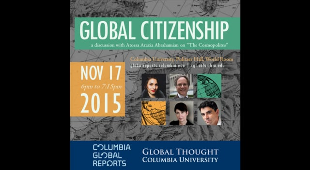 """Columbia Global Reports and the Committee On Global Thought welcome Atossa Araxia Abrahamian, acclaimed novelist Joseph O'Neill (The Dog, Netherland), and Columbia University Professor of Anthropology Rosalind C. Morris. Nicholas Lemann, director of Columbia Global Reports, will moderate a panel discussion on global citizenship, statelessness, and Abrahamian's debut book The Cosmopolites: The Coming of the Global Citizen.<br /> <br /> About """"The Cosmopolites"""