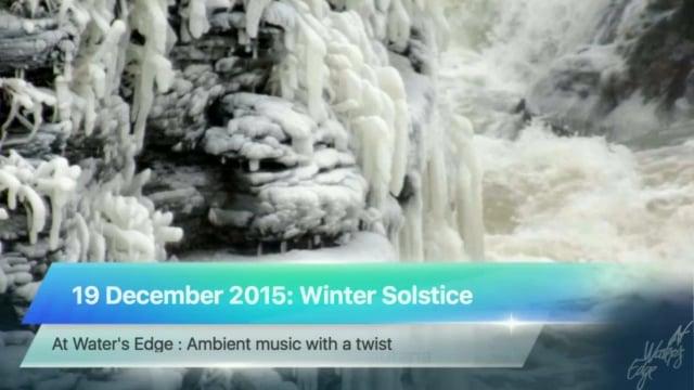 At Water's Edge, 19 December 2015: Winter Solstice