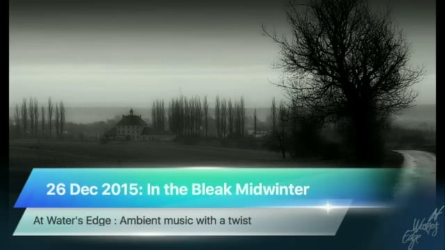 At Water's Edge, 26 December 2015: In the Bleak Midwinter