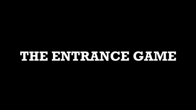 The Entrance Game