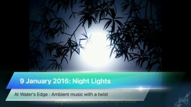 At Water's Edge, 9 January 2016: Night Lights