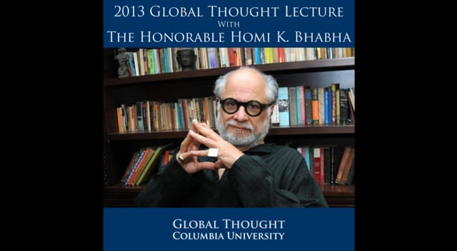 2013 Global Thought Lecture with Homi K. Bhabha<br />