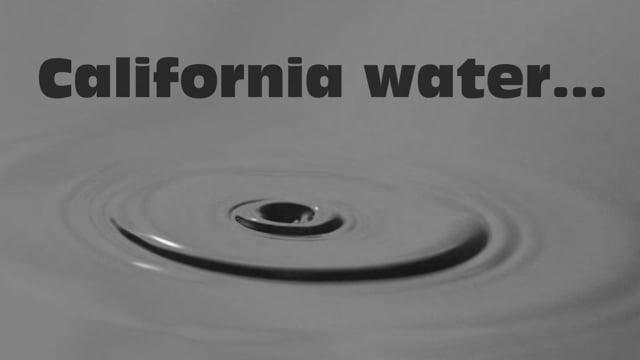 California Water (30sec)