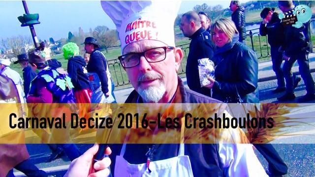 Decize fait sa télé au carnaval 2016, rencontre avec les CRASH BOULONS