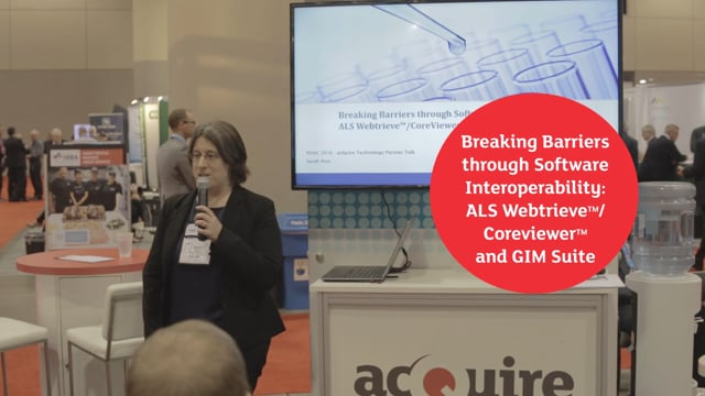 Breaking Barriers through Software Interoperability: ALS Webtrieve™/CoreViewer™ and acQuire GIM Suite