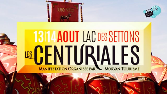 DECIZE FAIT SA TELE AU LAC DES SETTONS. PRESENTATION DE L'EVENEMENT DES CENTURIALES.