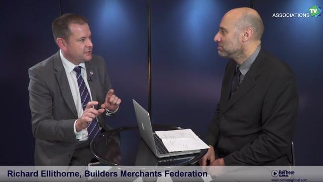 Interview of Richard Ellithorne, Membership Services Director, Builders Merchants Federation