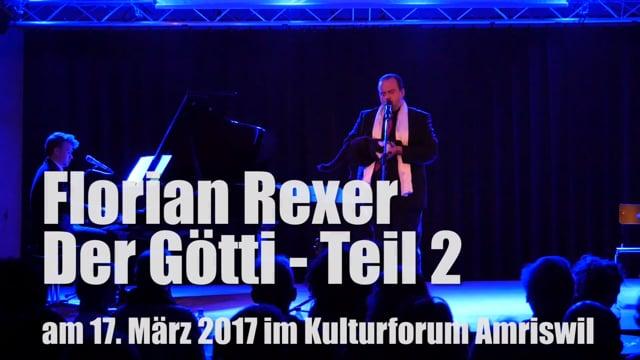 Rückblick: Florian Rexer - Der Götti (Teil 2) am 17. März 2017 im Kulturforum Amriswil