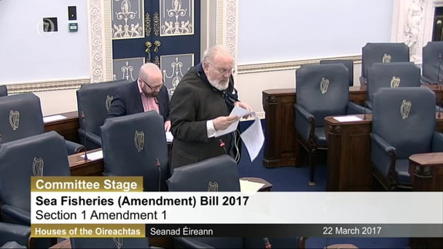 Sea Fisheries (Amendment) Bill 2017 – Committee Stage – 22nd March 2017