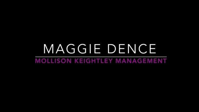 Showreel for Maggie Dence