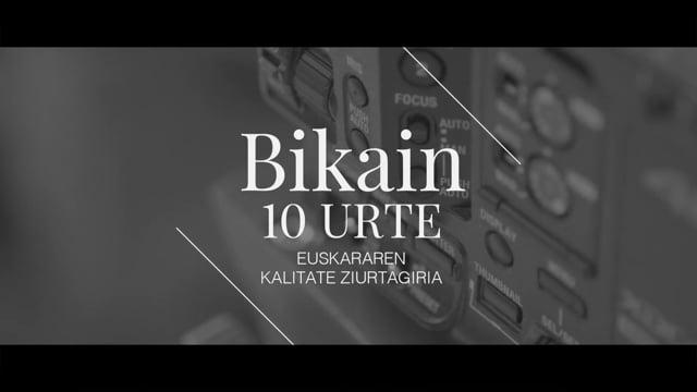 BIKAIN 10 URTE