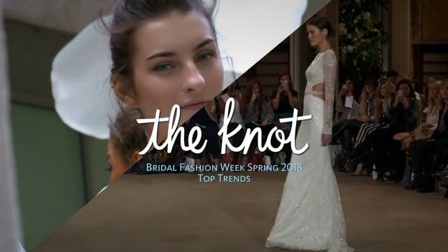 Top Trends  - Bridal Fashion Week Spring 2018