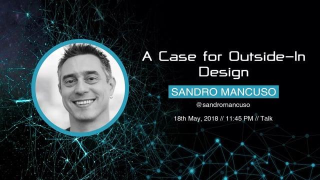 Sandro Mancuso - A Case for Outside-In Design