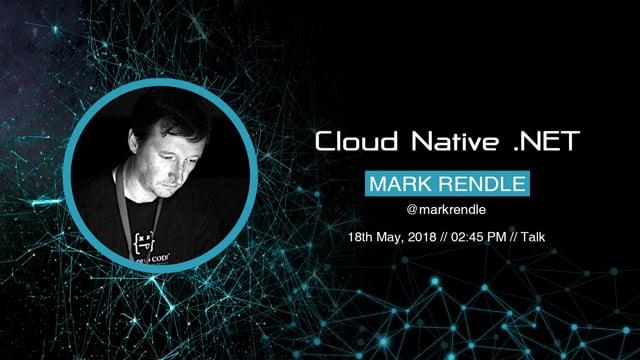 Mark Rendle - Cloud Native .NET