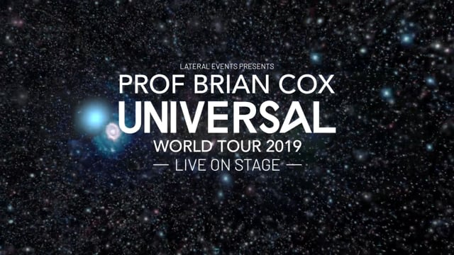 Prof Brian Cox UNIVERSAL World Tour - Live on Stage