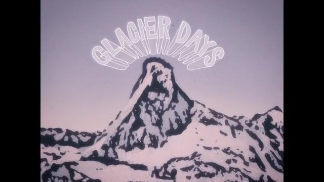 Glacier Days - The Movie