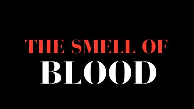 Smell Of Blood - VFS Shortfilm