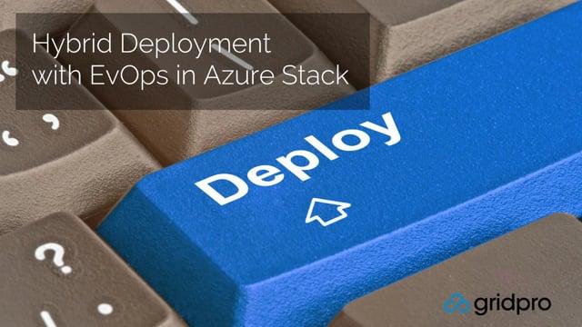 Webinar: Hybrid Deployment with EvOps in Azure Stack