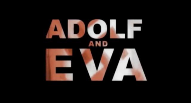 ADOLF AND EVA - Drama documentary examining the intimate relationship between Hitler and his mistress Eva Braun.