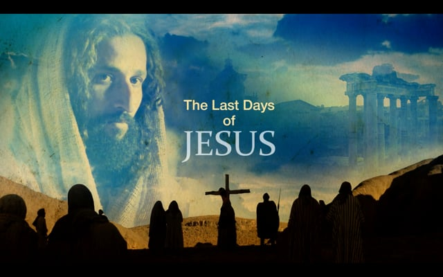 LAST DAYS OF JESUS - Drama Documentary exploring how dramatic political events played a crucial role in shaping Jesus' destiny.