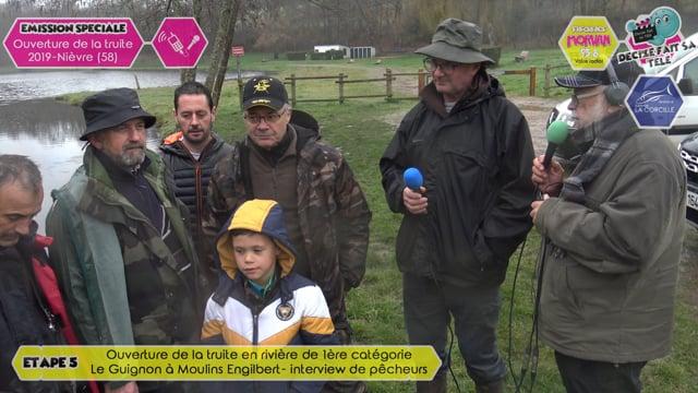 EMISSION SPECIALE OUVERTURE 2019 ETAPE 5 A MOULINS ENGILBERT INTERVIEW DE PECHEURS