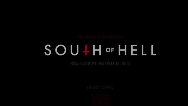 South of Hell - (WE TV) - music, sound design