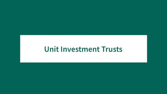 Unit Investment Trusts 101