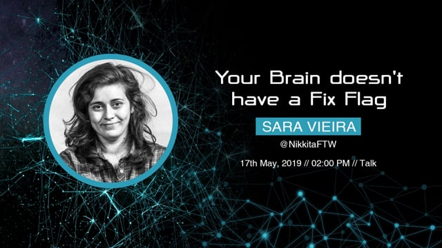 Sara Vieira - Your Brain doesn't have a Fix Flag