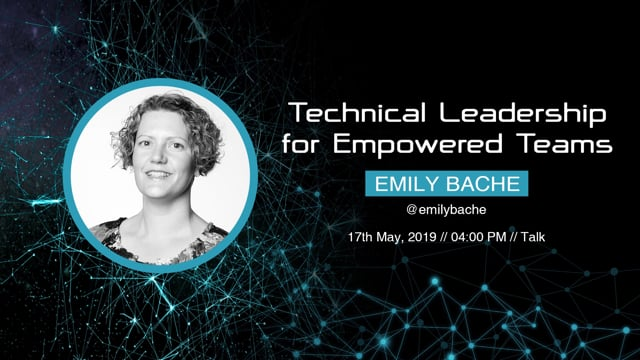 Emily Bache - Technical Leadership for Empowered Teams