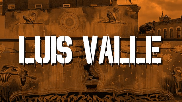 BEHIND THE MURAL - Episode 9: LUIS VALLE